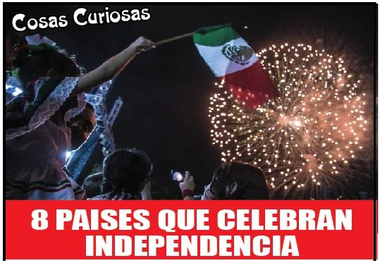 8 Paises que celebran Independencia