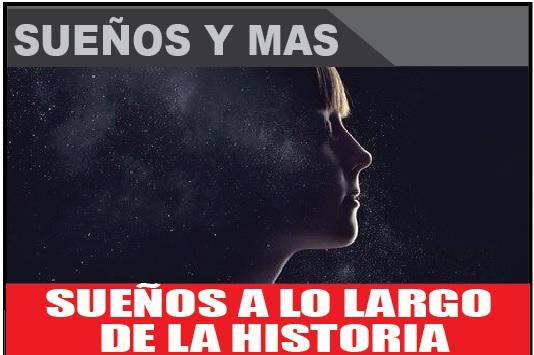 SUEÑOS A LO LARGO DE LA HISTORIA