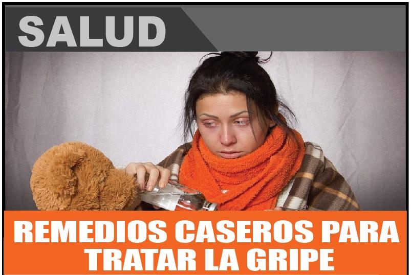 REMEDIOS CASEROS PARA  TRATAR LA GRIPE