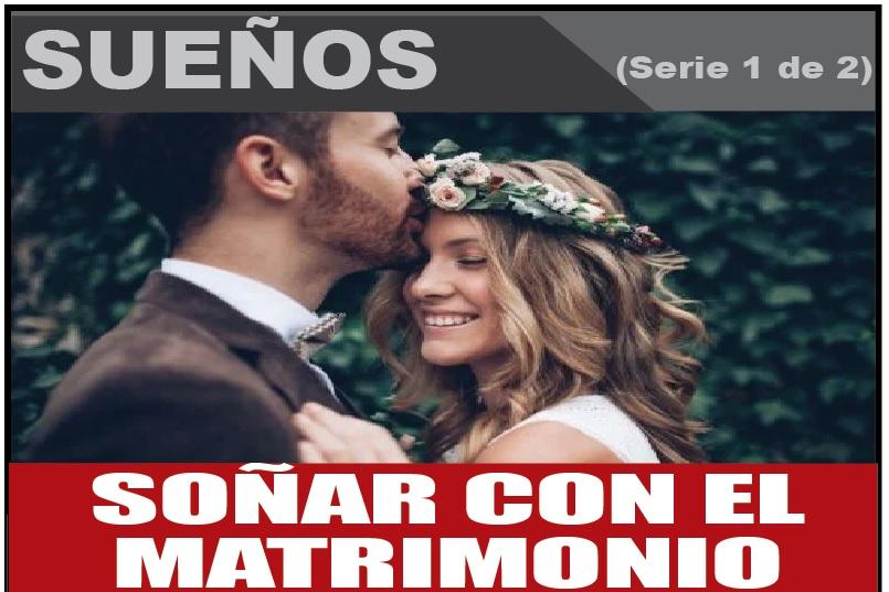 SOÑAR CON EL  MATRIMONIO 1 de 2