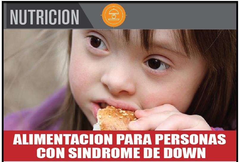ALIMENTACION PARA PERSONAS  CON SINDROME DE DOWN