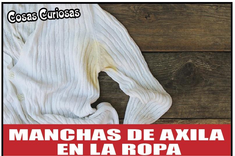 MANCHAS DE AXILA  EN LA ROPA