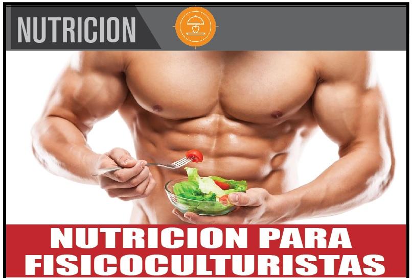 NUTRICION PARA  FISICOCULTURISTAS