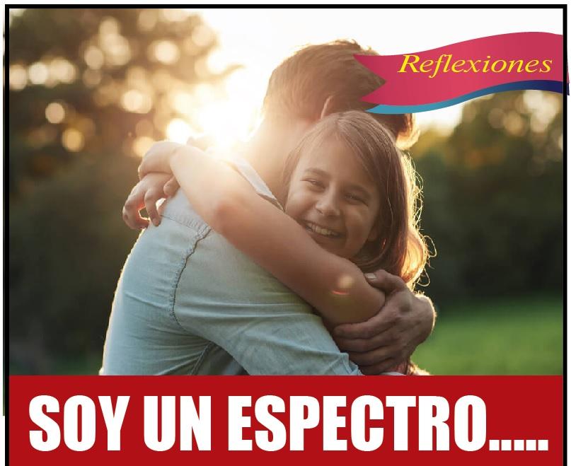 SOY UN ESPECTRO…..
