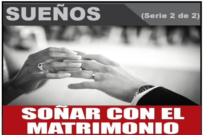 SOÑAR CON EL  MATRIMONIO 2 de 2