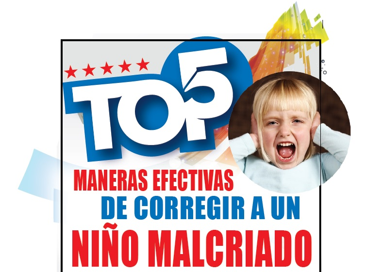 MANERAS EFECTIVAS DE CORREGIR A UN NIÑO MALCRIADO