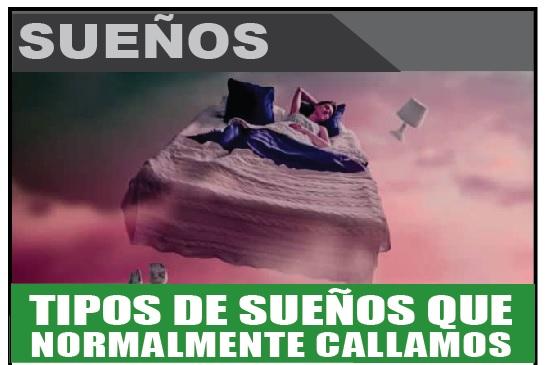 TIPOS DE SUEÑOS QUE NORMALMENTE CALLAMOS
