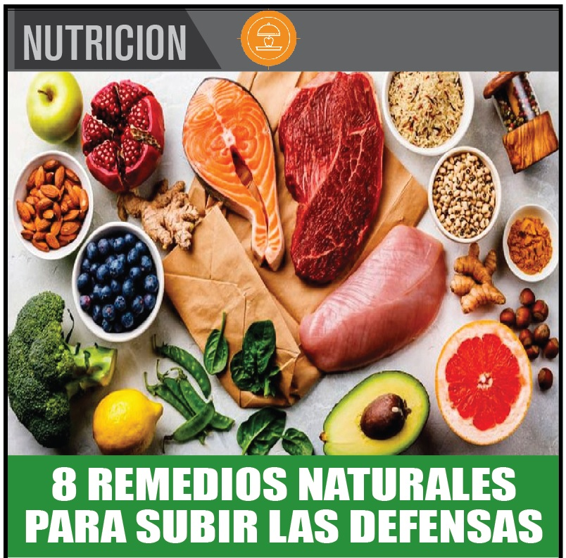 8 REMEDIOS NATURALES PARA SUBIR LAS DEFENSAS