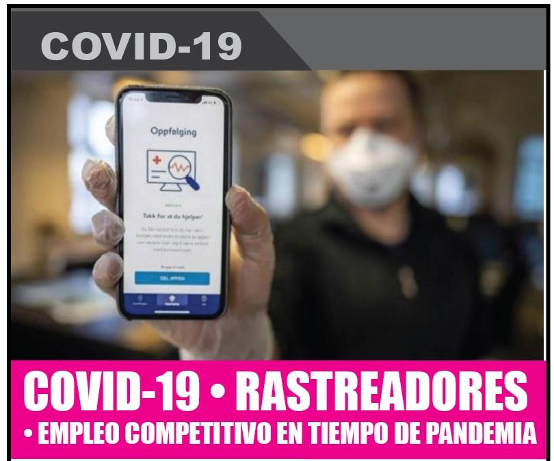 COVID-19 • RASTREADORES  • EMPLEO COMPETITIVO EN TIEMPO DE PANDEMIA