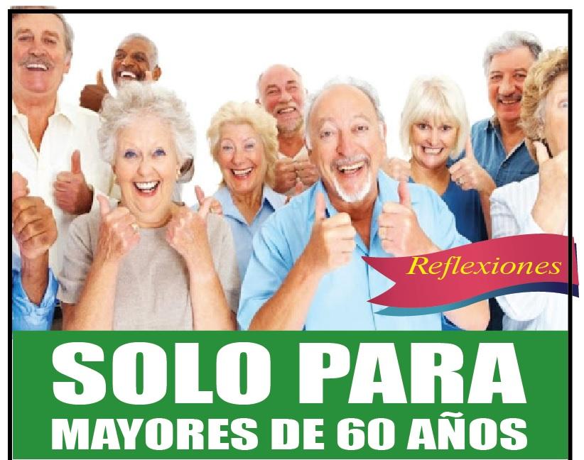 SOLO PARA MAYORES DE 60 AÑOS