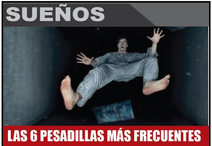 LAS 6 PESADILLAS MÁS FRECUENTES