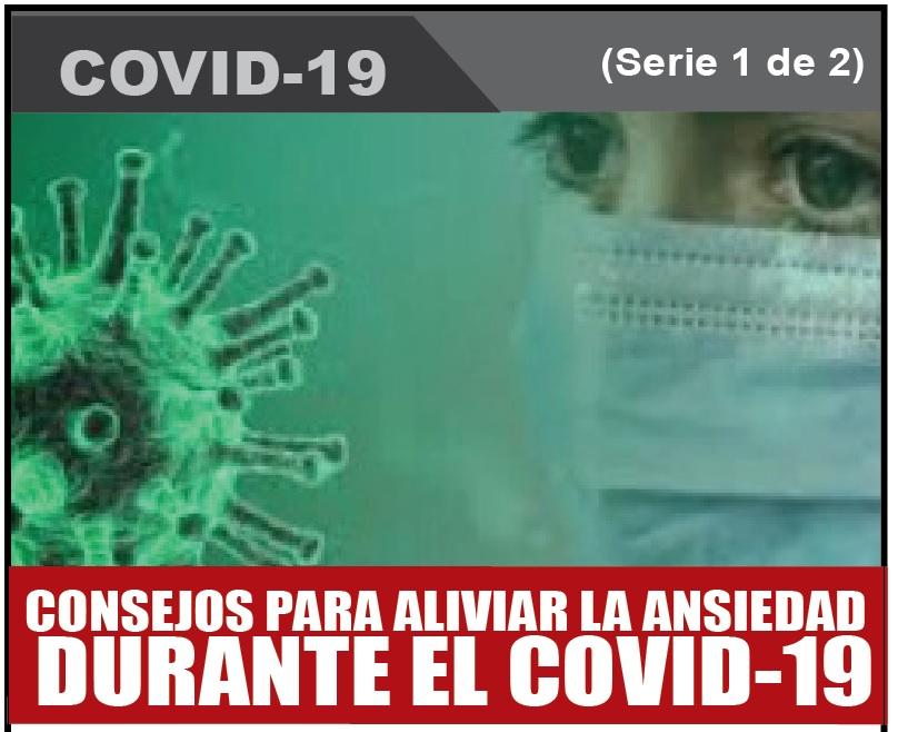 CONSEJOS PARA ALIVIAR LA ANSIEDAD  DURANTE EL COVID-19