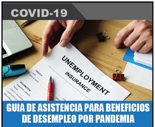 GUIA DE ASISTENCIA PARA BENEFICIOS DE DESEMPLEO POR PANDEMIA