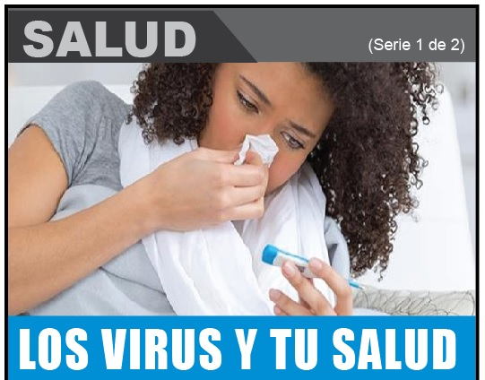 LOS VIRUS Y TU SALUD 1 de 2
