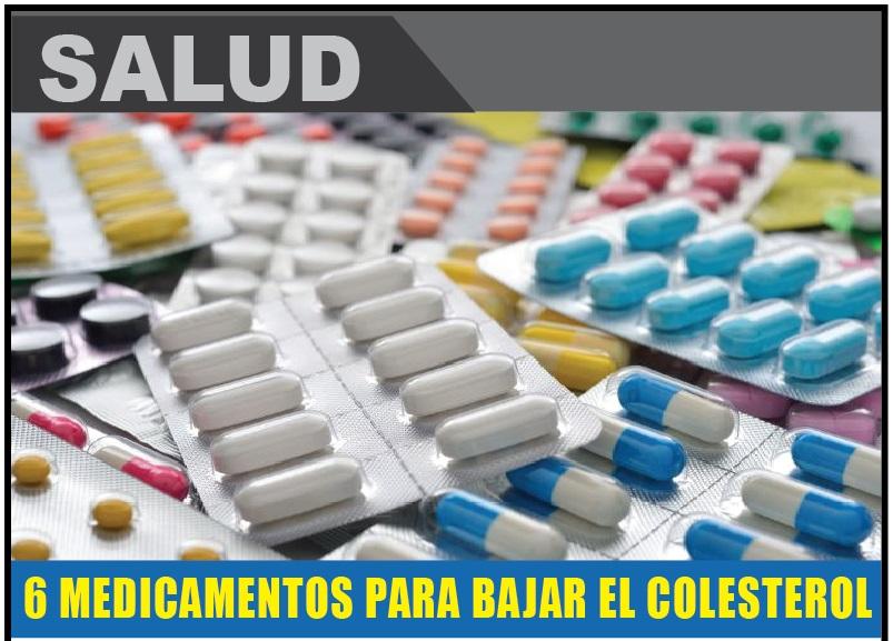 6 MEDICAMENTOS PARA BAJAR EL COLESTEROL
