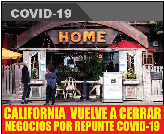 CALIFORNIA  VUELVE A CERRAR NEGOCIOS POR REPUNTE COVID-19